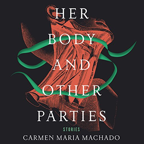 Her Body and Other Parties audiobook cover art
