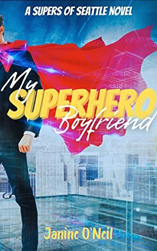 My Superhero Boyfriend by [Janine O'Neil]