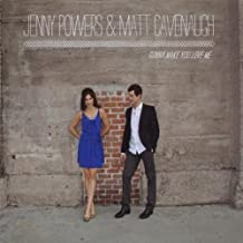 Gonna Make You Love Me by Jenny Powers (2013-08-03)