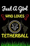 Just a Girl Who loves Tetherball: Tetherball Sports Lover Notebook/Journal For Cute Girls/Birthday Gift For Notebook For Christmas, Halloween And Thanksgiving Gift