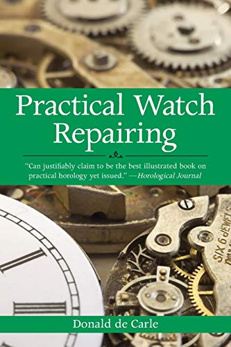 Compare Textbook Prices for Practical Watch Repairing 3rd ed. Edition ISBN 8601401067115 by de Carle, Donald
