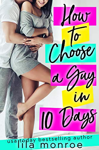 How to Choose a Guy in 10 Days (Chick Flick Club Book 1)