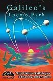 Galileo's Theme Park (Third Flatiron Anthologies) (Volume 23)