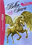 Bella Sara 01 - Le destin d'Emma de Nathalie Jakubowski (Traduction) ( 6 avril 2011 ) - Hachette Jeunesse (6 avril 2011)