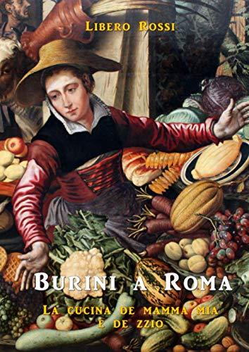 BURINI A ROMA: LA CUCINA DE MAMMA MIA E DE ZZIO