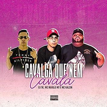 Cavalga Que Nem Cavala (feat. MC Murilo MT & MC Kalzin)