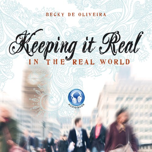 Keeping It Real                   By:                                                                                                                                 Becky De Oliveira                               Narrated by:                                                                                                                                 Connie Wetzell                      Length: 6 hrs and 43 mins     Not rated yet     Overall 0.0