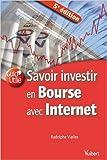 Savoir investir en bourse avec internet de Rodolphe Vialles ( 26 août 2011 ) - VUIBERT; Édition 5e édition (26 août 2011) - 26/08/2011