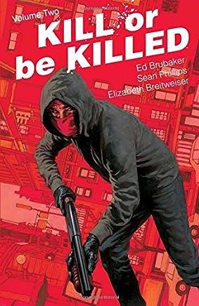 Kill or Be Killed Volume 2