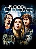 Blood and Chocolate...