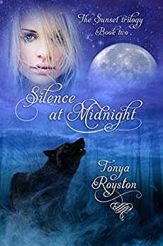Silence at Midnight: Book 2 of the Sunset Trilogy by [Tonya Royston]