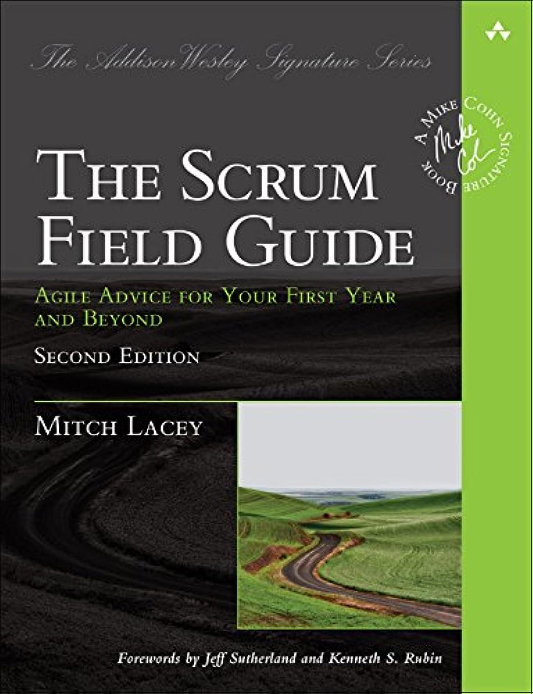 麺薬理学ピケThe Scrum Field Guide: Agile Advice for Your First Year and Beyond (Addison-Wesley Signature Series (Cohn)) (English Edition)