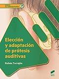 Elección y adaptación de prótesis auditivas (Sanidad nº 81)