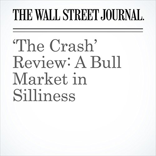 'The Crash' Review: A Bull Market in Silliness copertina