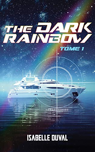 Couverture du livre The Dark Rainbow tome 1: Le côté sombre de l'arc-en-ciel