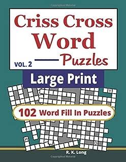 Large Print Criss Cross Word Puzzles (Volume 2): 102 CrissCross Word Fill In Puzzles in Large Print (Book 2)