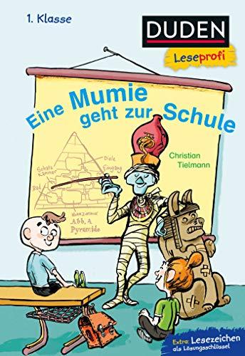 Duden Leseprofi – Eine Mumie geht zur Schule, 1. Klasse: Kinderbuch für Erstleser ab 6 Jahren (Lesen lernen 1. Klasse, Band 32)