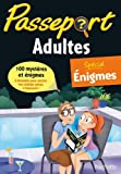 Passeport Adultes Spécial Enigmes - Spécial Enigmes - Cahier de vacances