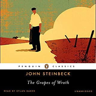 The Grapes of Wrath                   By:                                                                                                                                 John Steinbeck                               Narrated by:                                                                                                                                 Dylan Baker                      Length: 21 hrs and 1 min     6,965 ratings     Overall 4.6