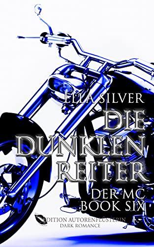Die dunklen Reiter: Der MC Book 6: Dark Romance