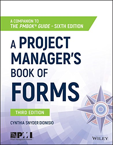 Compare Textbook Prices for A Project Manager's Book of Forms: A Companion to the PMBOK Guide 3 Edition ISBN 9781119393986 by Snyder Dionisio, Cynthia