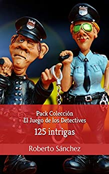 Pack Colección El Juego de los Detectives: 4 libros con 125 intrigas de [Roberto Sánchez Ruiz]