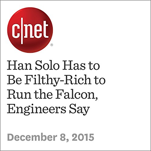 Han Solo Has to Be Filthy-Rich to Run the Falcon, Engineers Say                   By:                                                                                                                                 Amanda Kooser                               Narrated by:                                                                                                                                 Rex Anderson                      Length: 2 mins     Not rated yet     Overall 0.0