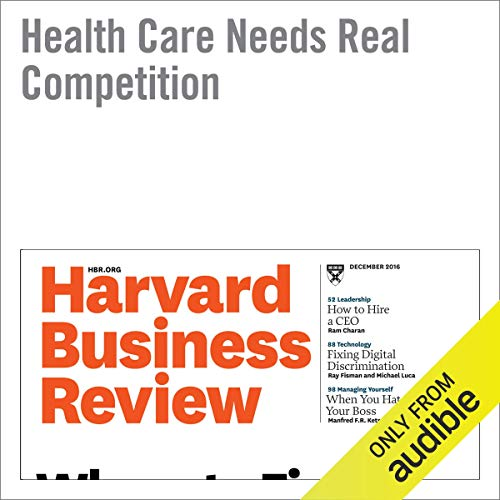 Health Care Needs Real Competition audiobook cover art