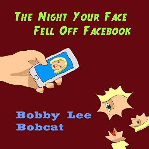 The Night Your Face Fell Off Facebook