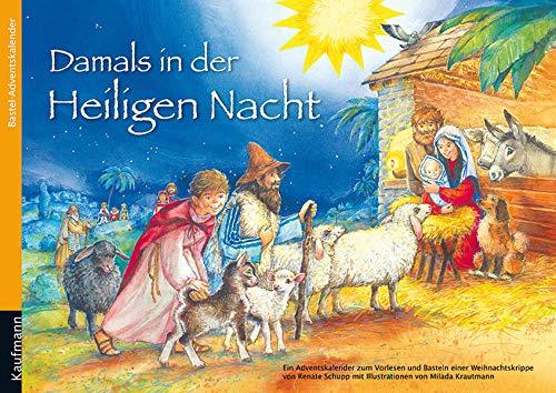 Damals in der Heiligen Nacht: Bastel-Adventskalender (Adventskalender mit Geschichten für Kinder: Ein Buch zum Vorlesen und Basteln)