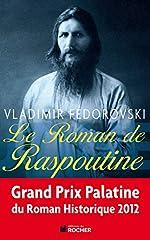 Le Roman de Raspoutine - GRAND PRIX PALATINE DU ROMAN HISTORIQUE 2012 de Vladimir Fedorovski
