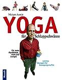 Yoga für Schlappschwänze. Leichte Übungen für Bewegungsmuffel.