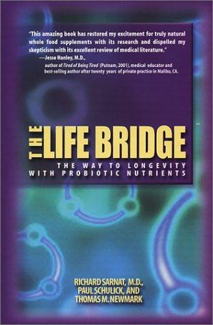 The Life Bridge: The Way to Longevity with Probiotic Nutrients