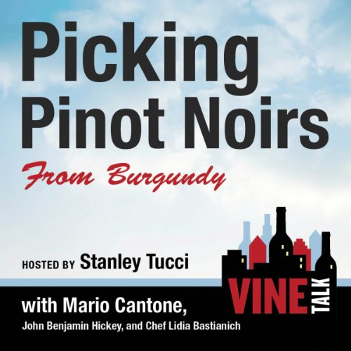 Picking Pinot Noirs from Burgundy audiobook cover art