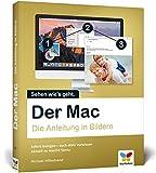 Der Mac: Die Anleitung in Bildern - aktuell zu macOS Sierra. Ideal für Einsteiger ohne Vorwissen. - Michael Hillenbrand