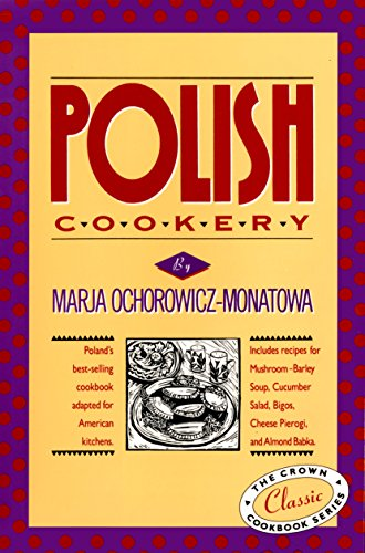 Compare Textbook Prices for Polish Cookery : Poland's Bestselling Cookbook Adapted for American Kitchens Revised Edition ISBN 9780517505267 by Marja Ochorowicz-Monatowa