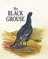 The Black Grouse by Patrick Laurie(2012-08-09)