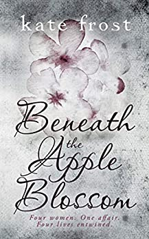 Beneath the Apple Blossom: A moving story of infertility, love, loss and hope by [Kate Frost]