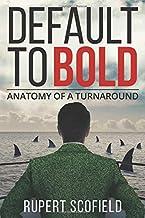 Default to Bold: Anatomy of a Turnaround