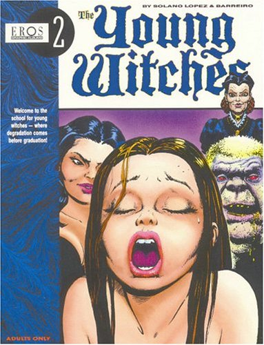 The Young Witches, Vol. 1 (Eros Graphic Novel Series)