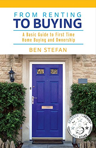 From Renting to Buying: A Basic Guide to First Time Home Buying and Ownership (1)