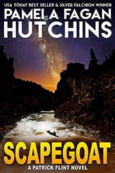 Scapegoat: A Patrick Flint Novel by [Pamela Fagan Hutchins]