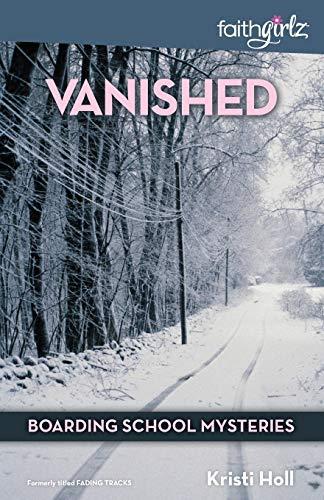 Vanished (Faithgirlz / Boarding School Mysteries, Band 1)