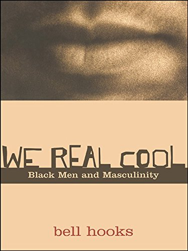 We Real Cool: Black Men and Masculinity (English Edition)