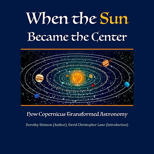 When the Sun Became the Center: How Copernicus Transformed Astronomy audiobook cover art