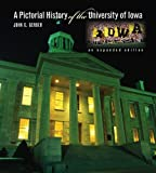 A Pictorial History of the University of Iowa: An Expanded Edition (Bur Oak Book)