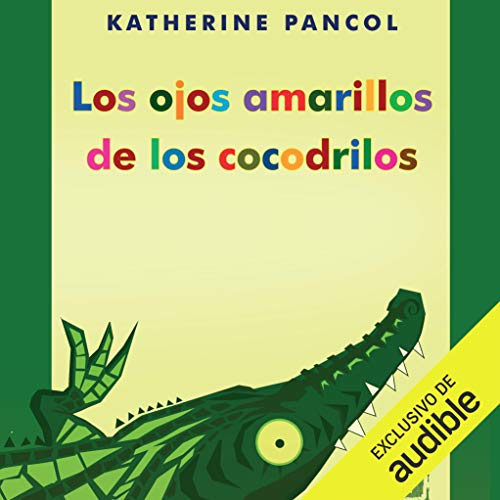 Los ojos amarillos de los cocodrilos [The Yellow Eyes of the Crocodiles] cover art