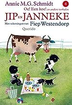 Oe! Een koe! en andere verhalen (Jip en Janneke, #4)
