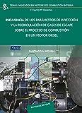 Influencia de los parámetros de inyección y regulación de gases de escape sobre el proceso de...