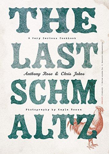 The Last Schmaltz: A Very Serious Cookbook